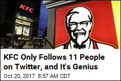 KFC Only Follows 11 People on Twitter, and It's Genius
