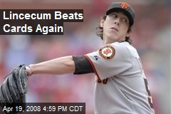 Lincecum Beats Cards Again