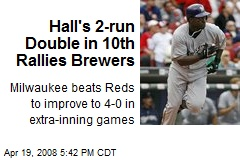 Hall's 2-run Double in 10th Rallies Brewers