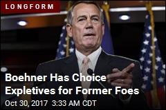 Boehner Has Choice Expletives for Former Foes