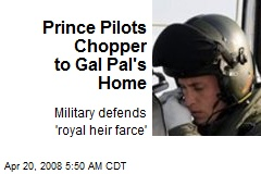 Prince Pilots Chopper to Gal Pal's Home