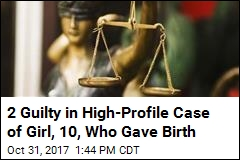 2 Guilty in High-Profile Case of Girl, 10, Who Gave Birth