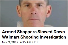 Armed Shoppers Slowed Down Walmart Shooting Investigation