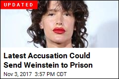 Latest Accusation Could Send Weinstein to Prison
