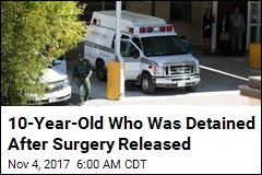 10-Year-Old Who Was Detained After Surgery Released