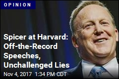 Spicer at Harvard: Off-the-Record Speeches, Unchallenged Lies
