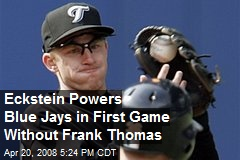 Eckstein Powers Blue Jays in First Game Without Frank Thomas