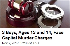 3 Boys, Ages 13 and 14, Face Capital Murder Charges