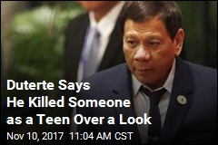 Duterte Says He Killed Someone as a Teen Over a Look