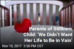 Parents of Stillborn Child Start Nonprofit to Help Others