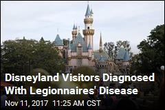 Disneyland Visitors Diagnosed With Legionnaires' Disease