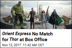 Orient Express No Match for Thor at Box Office
