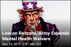 Low on Recruits, Army Expands Mental Health Waivers
