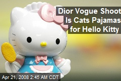 Dior Vogue Shoot Is Cats Pajamas for Hello Kitty