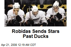 Robidas Sends Stars Past Ducks