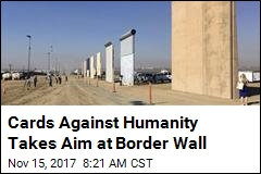 Cards Against Humanity Takes Aim at Border Wall