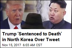 North Korea: 'Hideous Criminal' Trump Is 'Sentenced to Death'