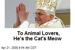 To Animal Lovers, He's the Cat's Meow