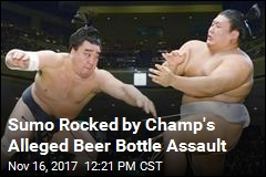 Sumo Rocked by Champ's Alleged Beer Bottle Assault