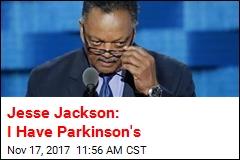 Rev. Jesse Jackson: I Have Parkinson's
