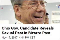 Ohio Gov. Candidate Reveals Sexual Past in Bizarre Post