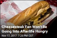 Man Gets Dying Wish: To Be Buried With Cheesesteaks