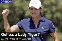 Ochoa: a Lady Tiger?