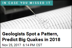 Geologists Spot a Pattern, Predict Big Quakes in 2018