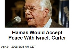 Hamas Would Accept Peace With Israel: Carter
