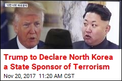 Trump to Put North Korea Back on Terrorism List