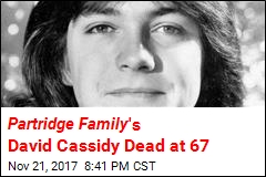Partridge Family 's David Cassidy Dead at 67