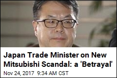 Japan Trade Minister on New Mitsubishi Scandal: a 'Betrayal'