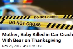 Mother, Baby Killed in Car Crash With Bear on Thanksgiving