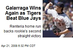 Galarraga Wins Again as Tigers Beat Blue Jays