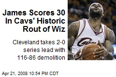 James Scores 30 In Cavs' Historic Rout of Wiz
