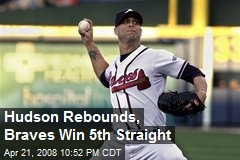 Hudson Rebounds, Braves Win 5th Straight
