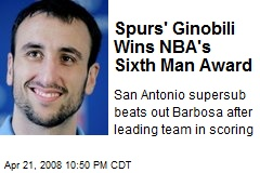 Spurs' Ginobili Wins NBA's Sixth Man Award