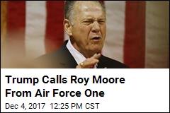 Trump Calls Roy Moore to Give His Endorsement