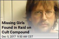 Missing Girls Found in Raid on Cult Compound
