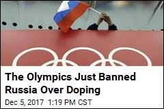 You Won't See Russia's Flag at the Next Olympics