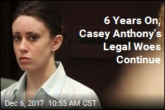 6 Years On, Casey Anthony's Legal Woes Continue