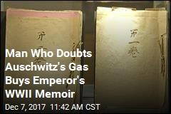 Emperor's WWII Memoir Now in Hands of Auschwitz Skeptic