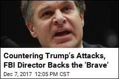 Countering Trump's Attacks, FBI Director Backs the 'Brave'