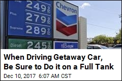 When Driving Getaway Car, Be Sure to Do it on a Full Tank