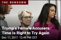 Trump's Female Accusers: 'Let's Try Round 2'