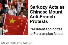 Sarkozy Acts as Chinese Mount Anti-French Protests
