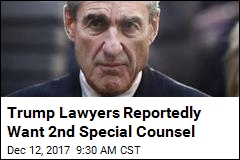 Report: Trump's Legal Team Wants 2nd Special Counsel