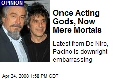 Once Acting Gods, Now Mere Mortals