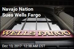 Navajo Nation Sues Wells Fargo