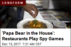 'Papa Bear in the House': Restaurants Play Spy Games